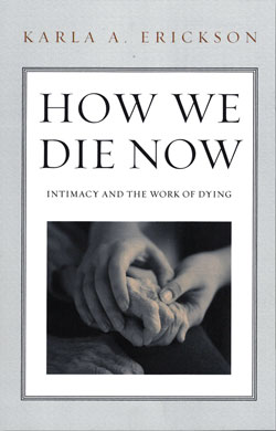 How We Die Now, by Karla Erickson