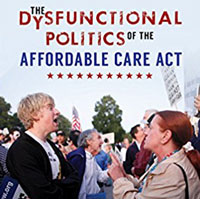 New Book Examines 'Dysfunctional Politics' of Affordable Care Act